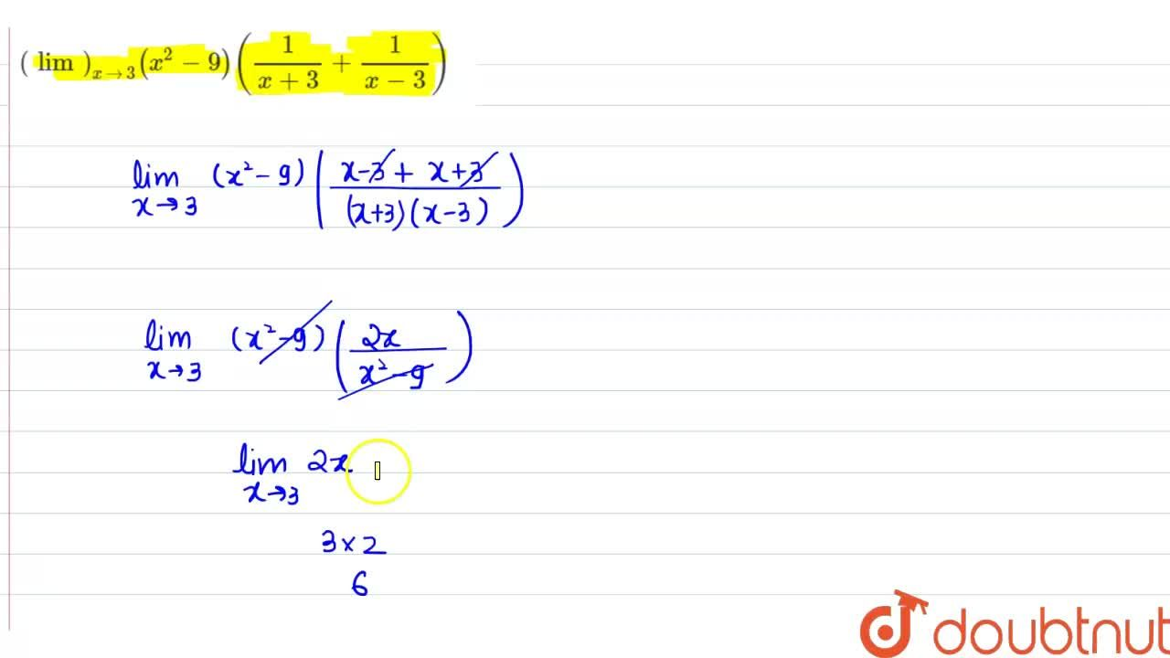 Solution for Evaluate the following limit: (lim)_(x->3)(x^2-9)