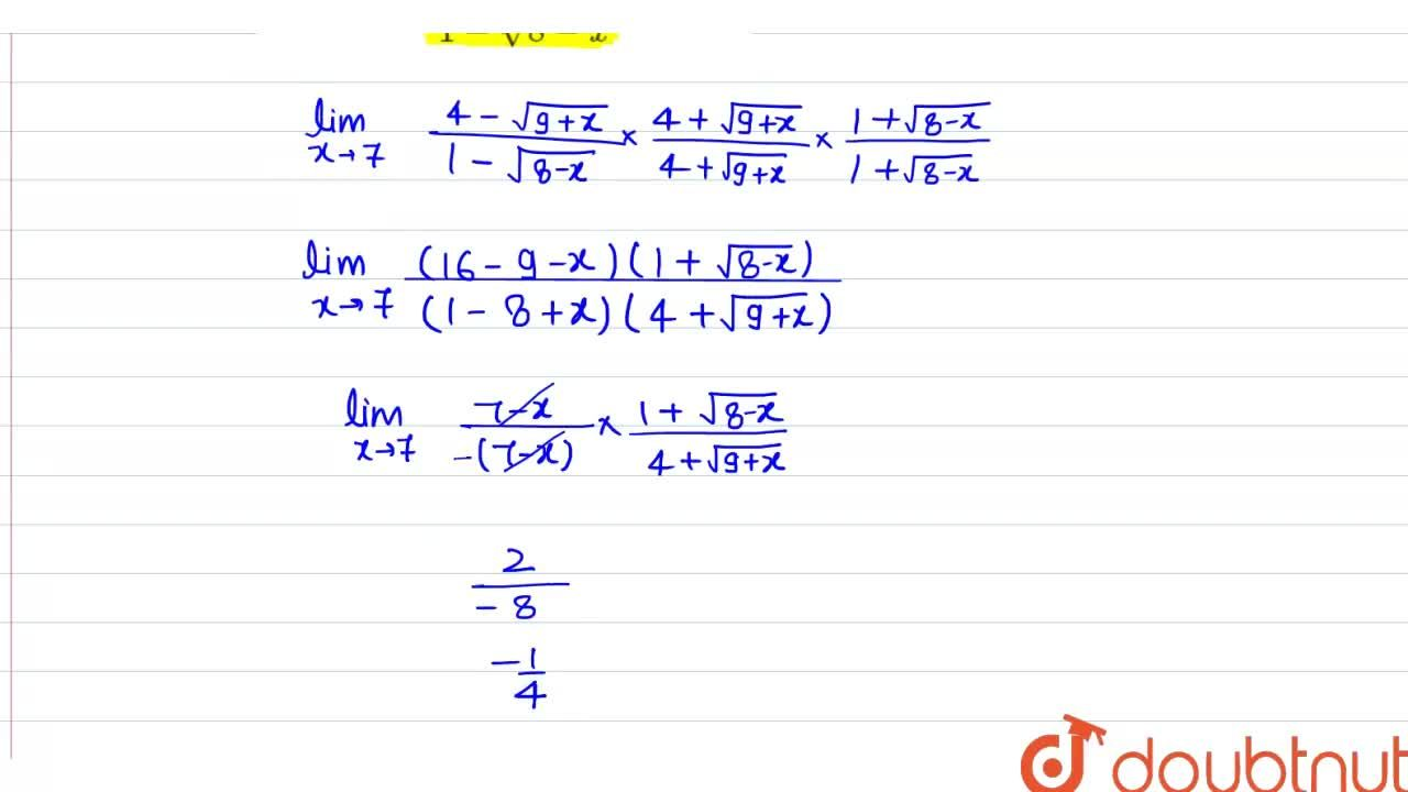 Solution for Evaluate the following limit: (lim)_(x->7)(4-sqrt