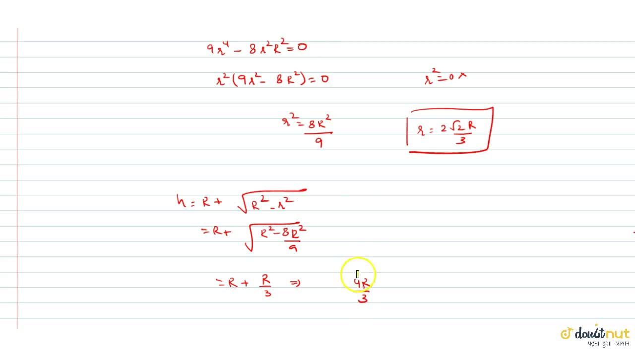Solution for The height of the cone of maximum volume inscribed