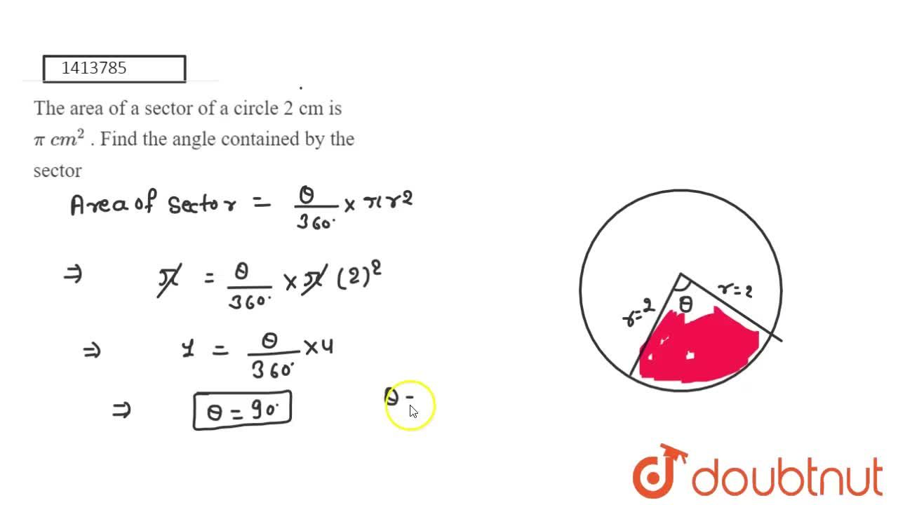 Solution for The area of a sector of a circle 2 cm is pi\ c m^