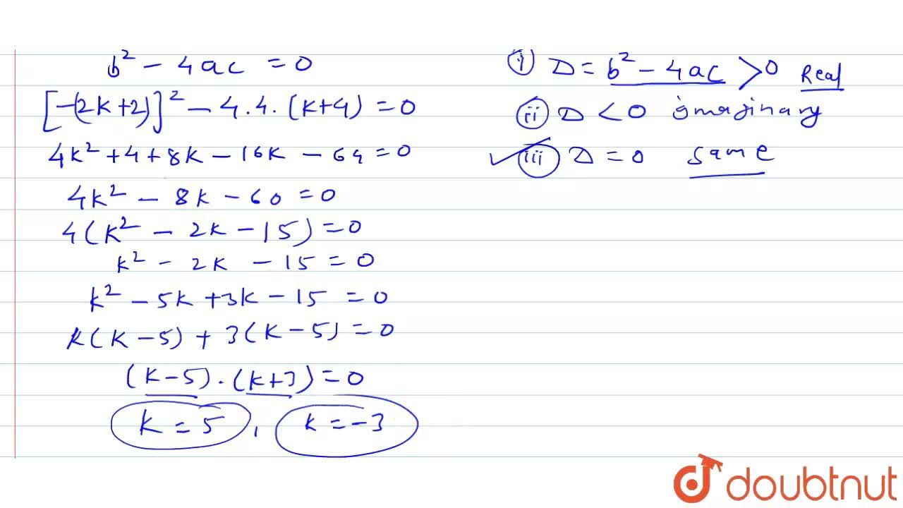 Solution for Find the   values of k for which 4x^2-2(k+1)x+