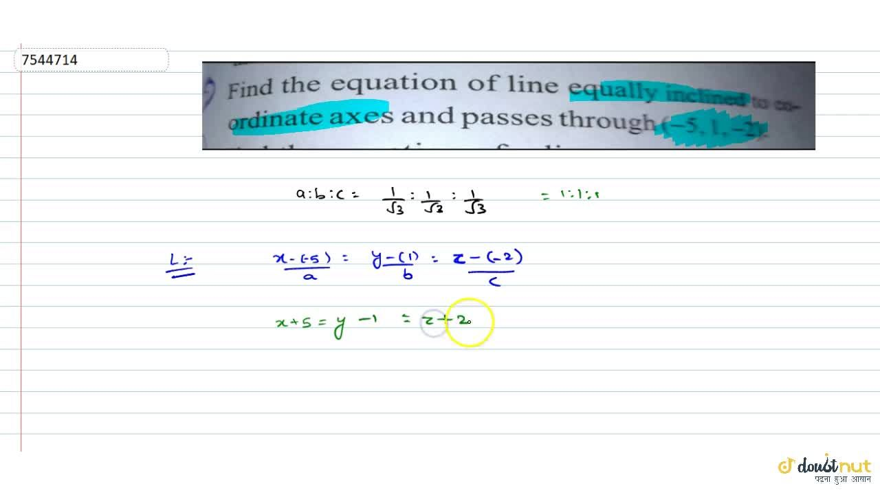 Solution for Find the equation of line equally inclined to co-o