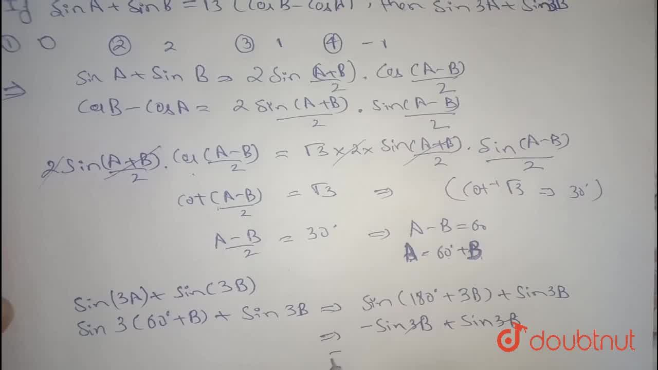 Solution for If sinA+sinB=sqrt3(cosB-cosA),then sin3A+sin3B=
