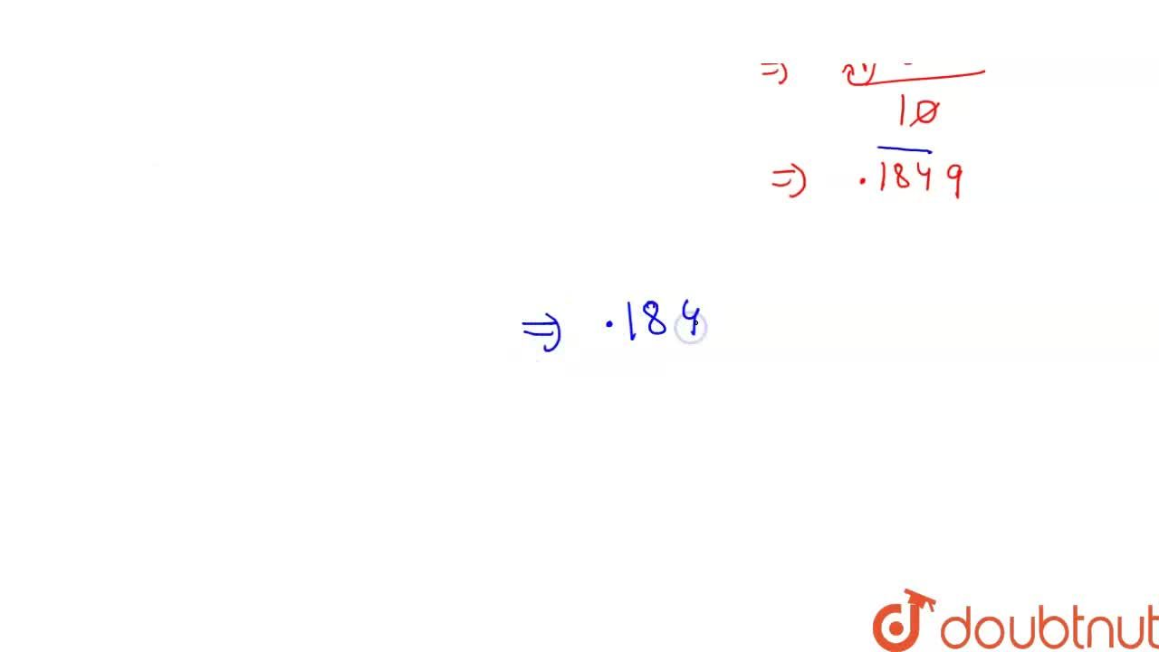 Find the value to three places of decimals of each