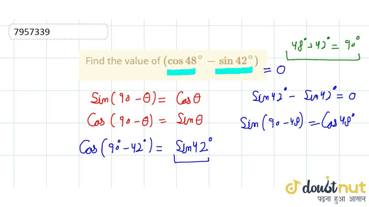 Solution for Find the value of (cos48^@-sin42^@)