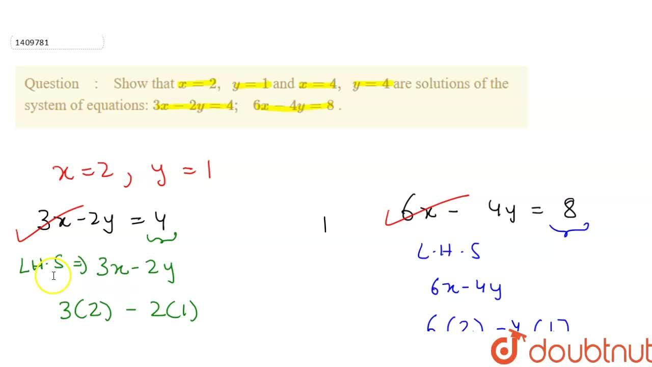 Solution for Show that x=2,\ \ y=1 and x=4,\ \ y=4 are solu