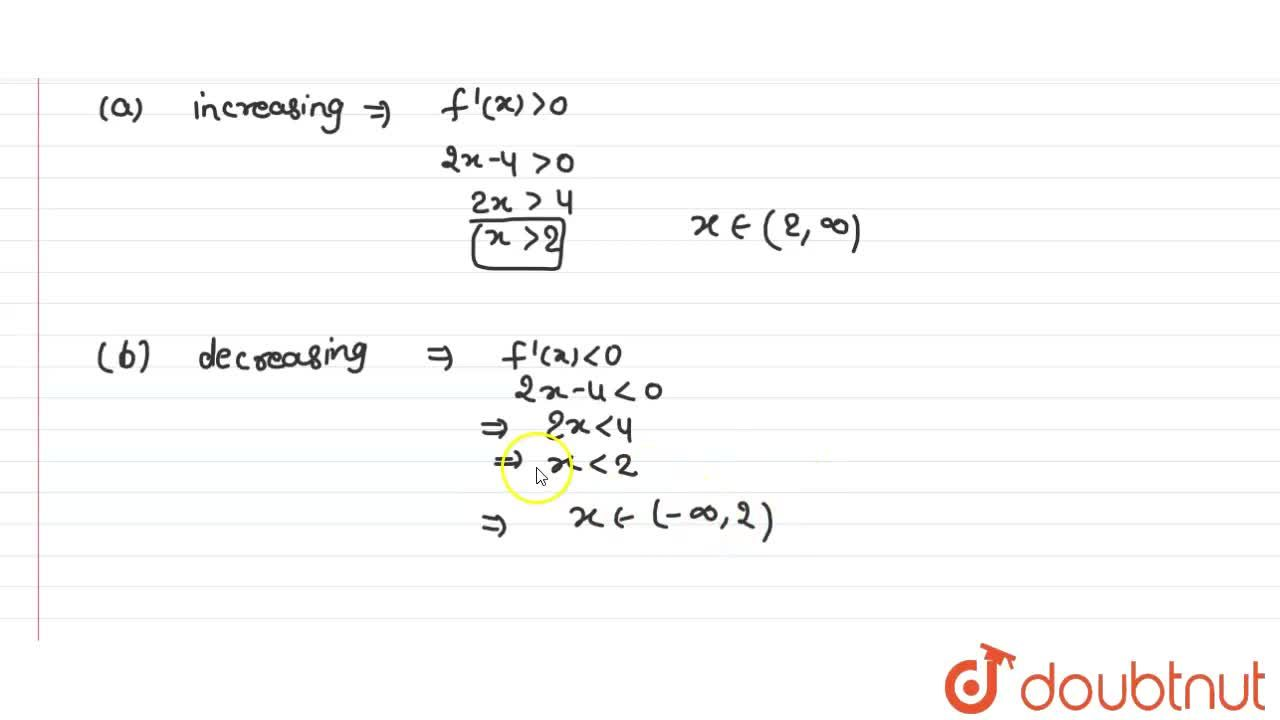 Solution for Find the intervals in which the function f given b