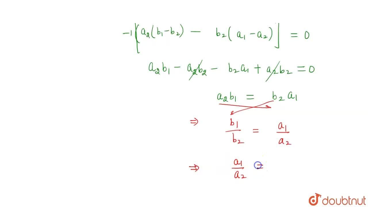 Solution for यदि बिंदु (a_(1),b_(1)),(a_(2),b_(2)) और (a_(1)