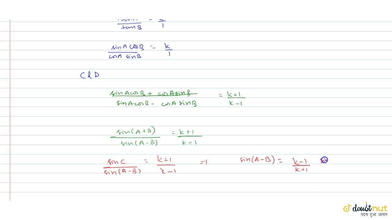 Solution for A+ B = C and tan A = k tan B, then prove that s