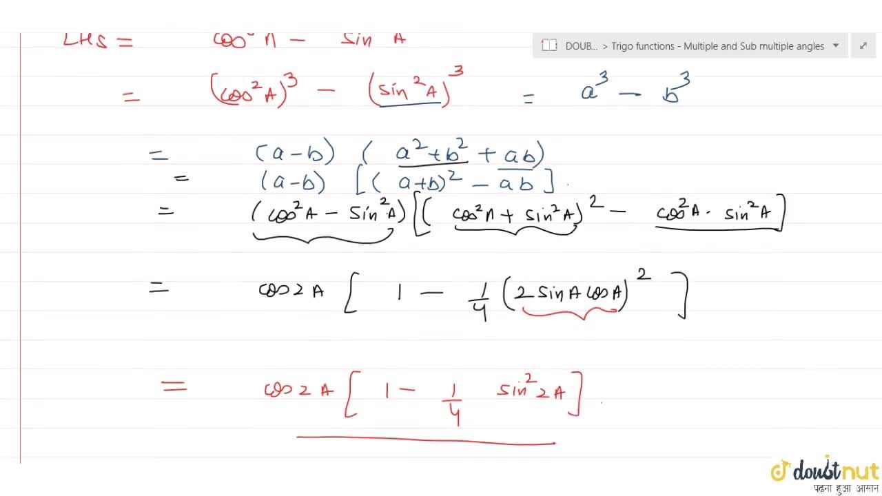 Solution for Prove that : cos^6 A- sin^6 A = cos 2A (1- 1,4 si