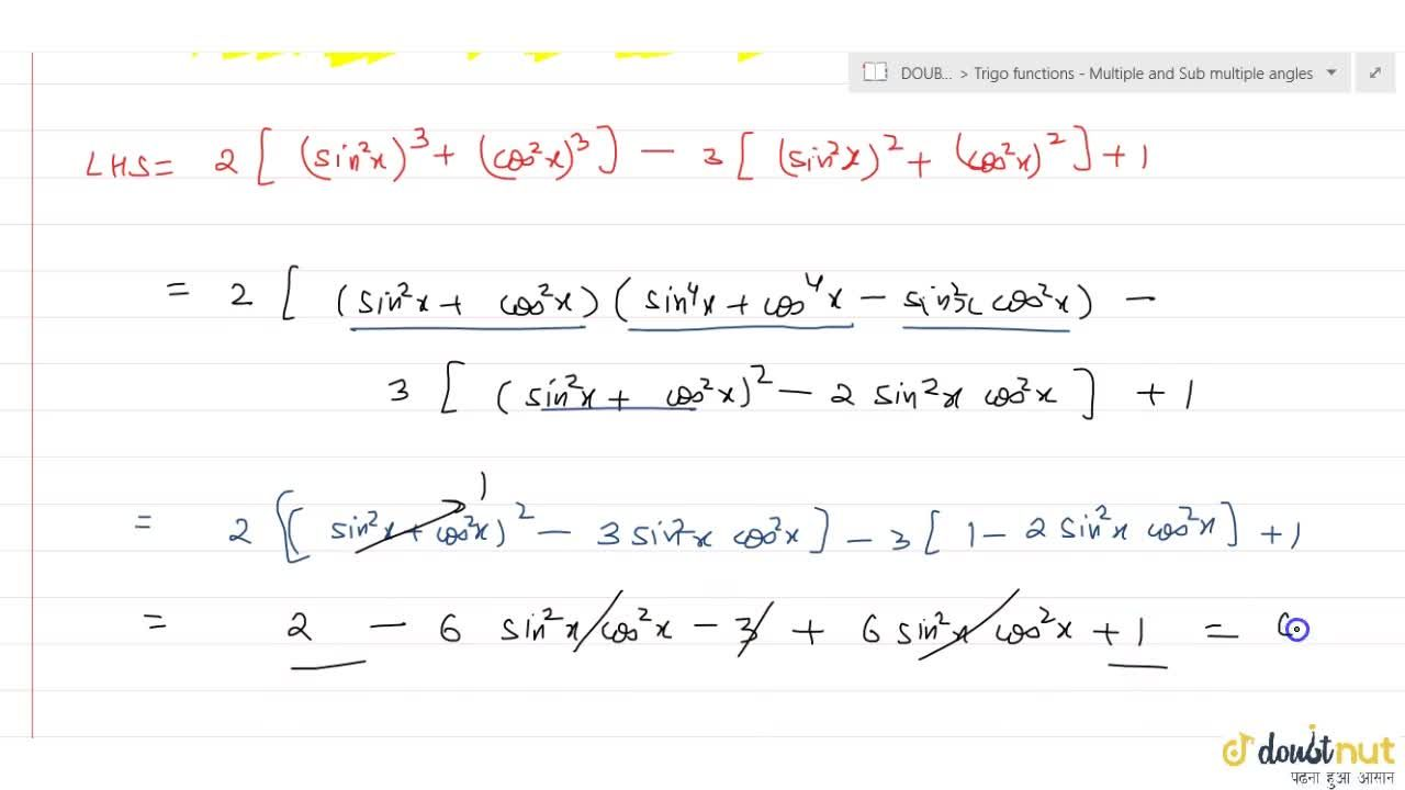 Solution for Show that : 2 (sin^6 x + cos^6 x) -3 (sin^4 x + c
