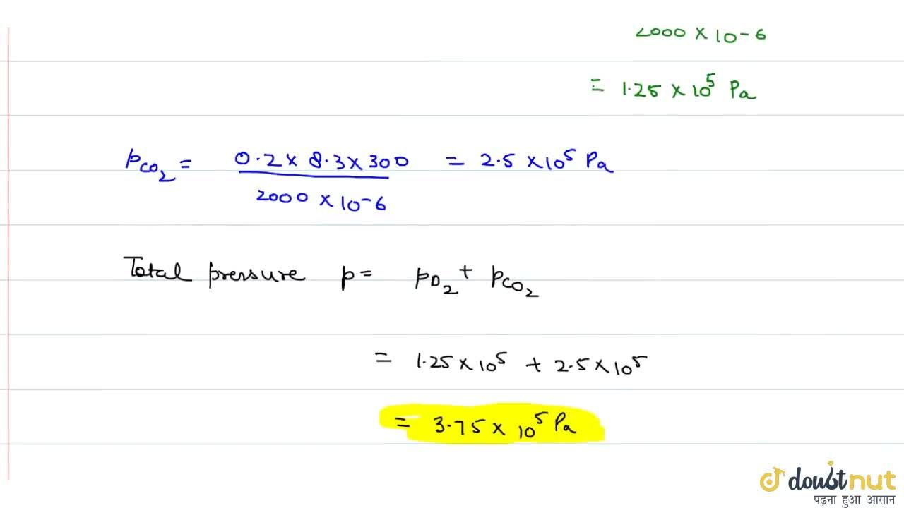 Solution for A vessel of volume 2000cm^(3) contains 0.1 mol