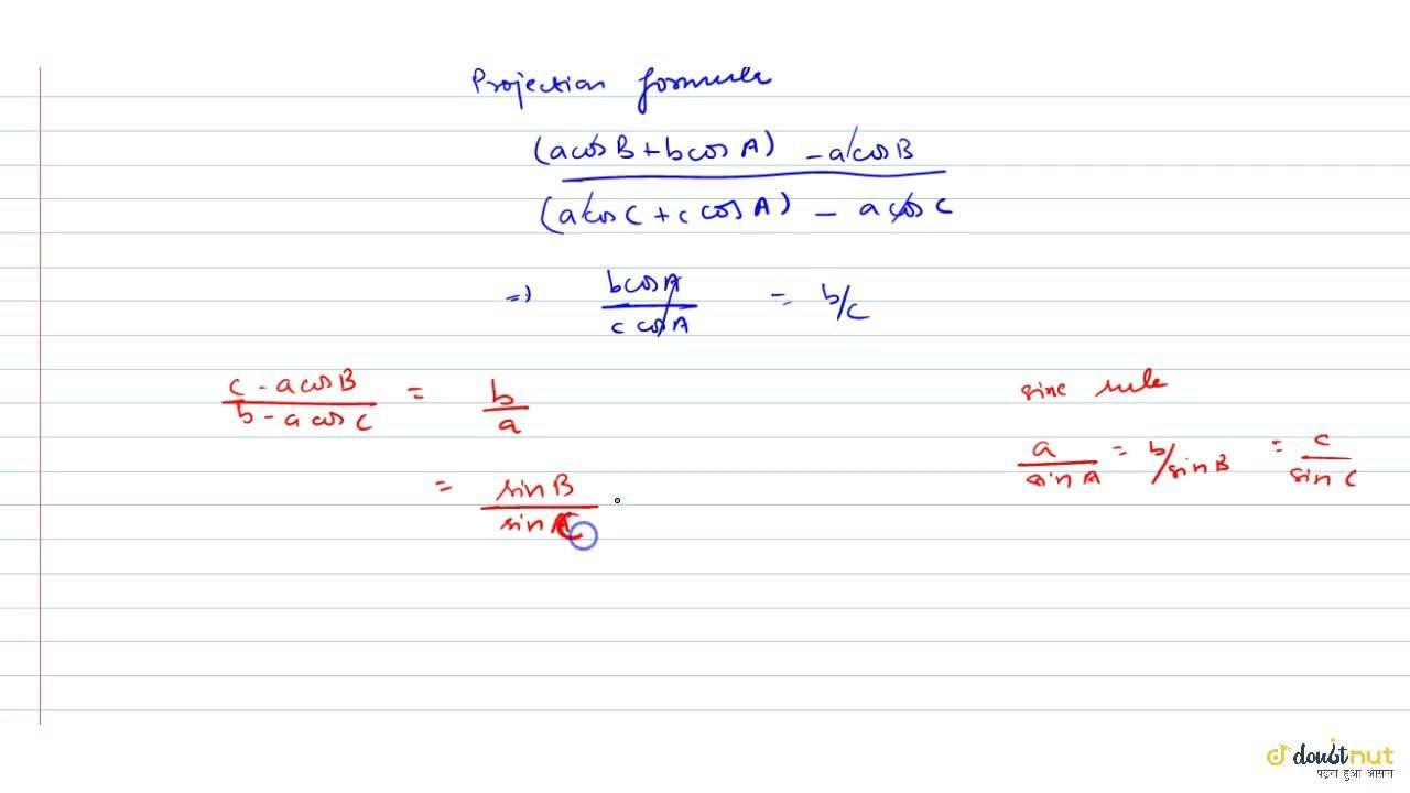 Solution for In any DeltaABC, prove that (sin B),(sin C) = (