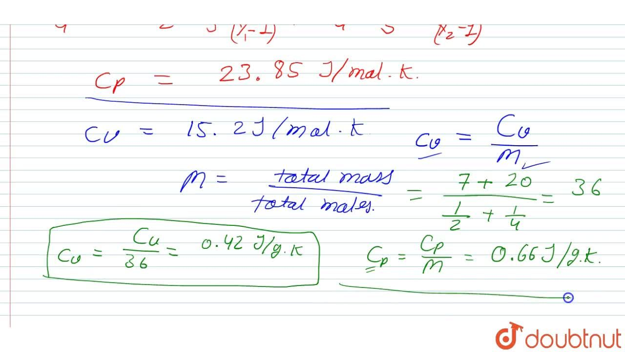 Solution for Find the specific heat capacities c_v and c_p