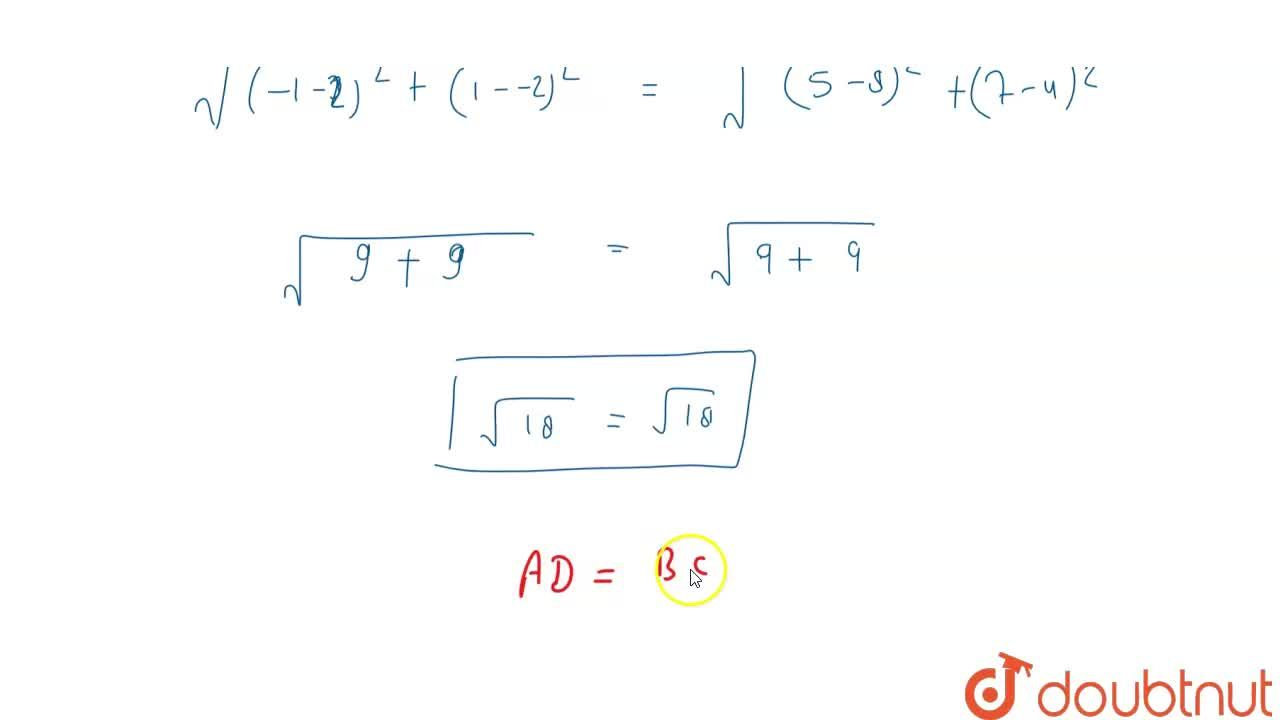 Solution for  (2, -2), (8, 4), (5, 7)  (-1, 1)  AD = BC