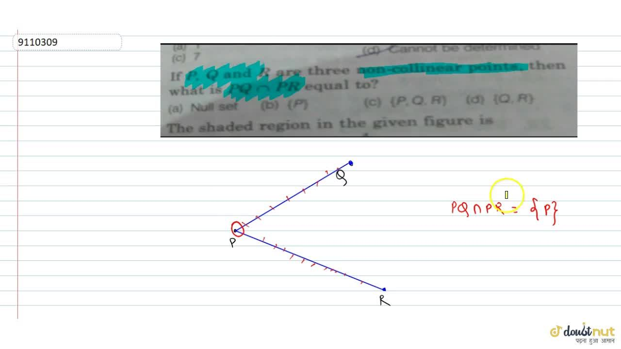 Solution for If P, Q and R are three non-collinear points,
