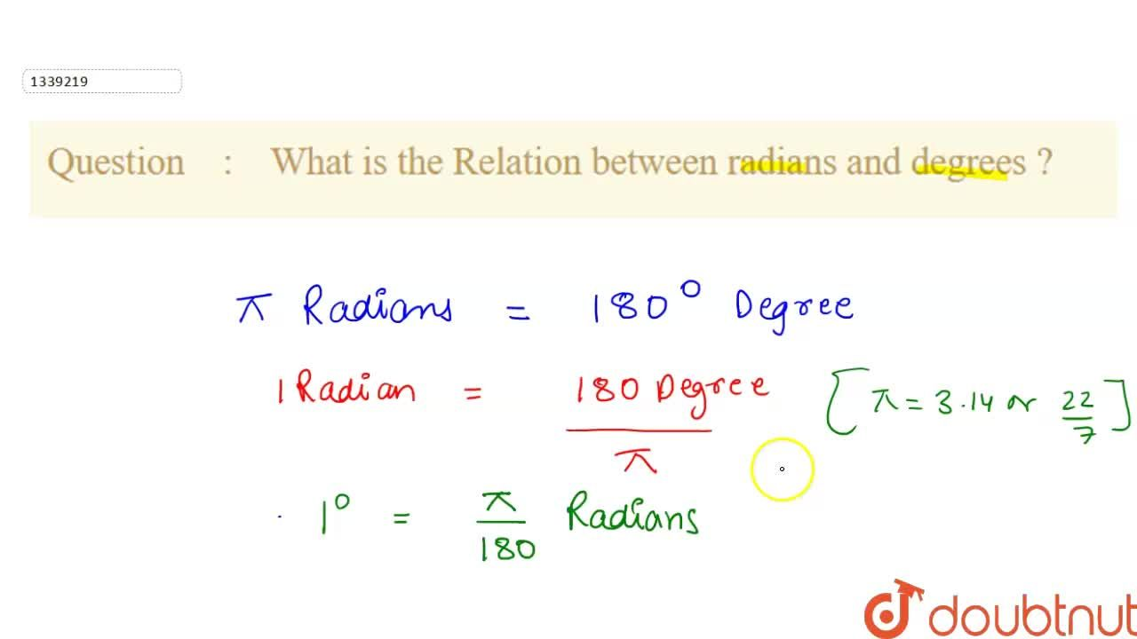 Solution for What is the Relation between radians and degrees ?