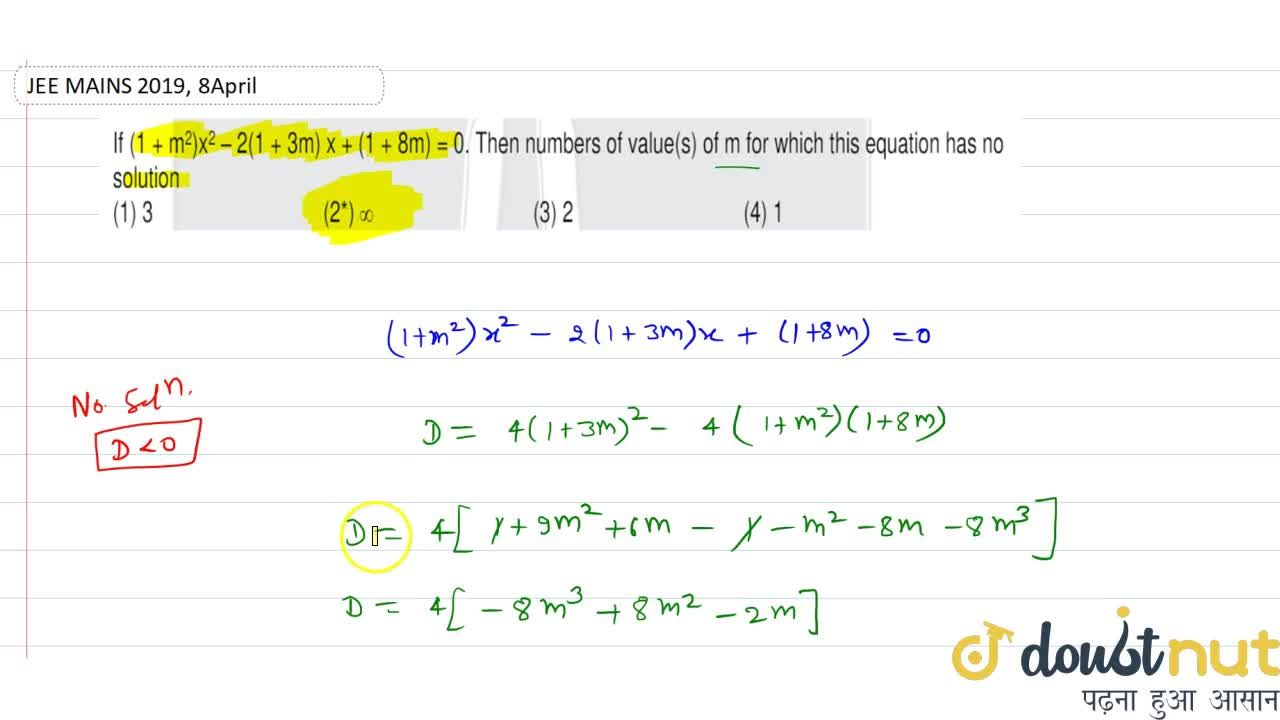 Solution for If  (1+m^(2))x^(2)-2(1+3m) x + (1 + 8m) = 0. The
