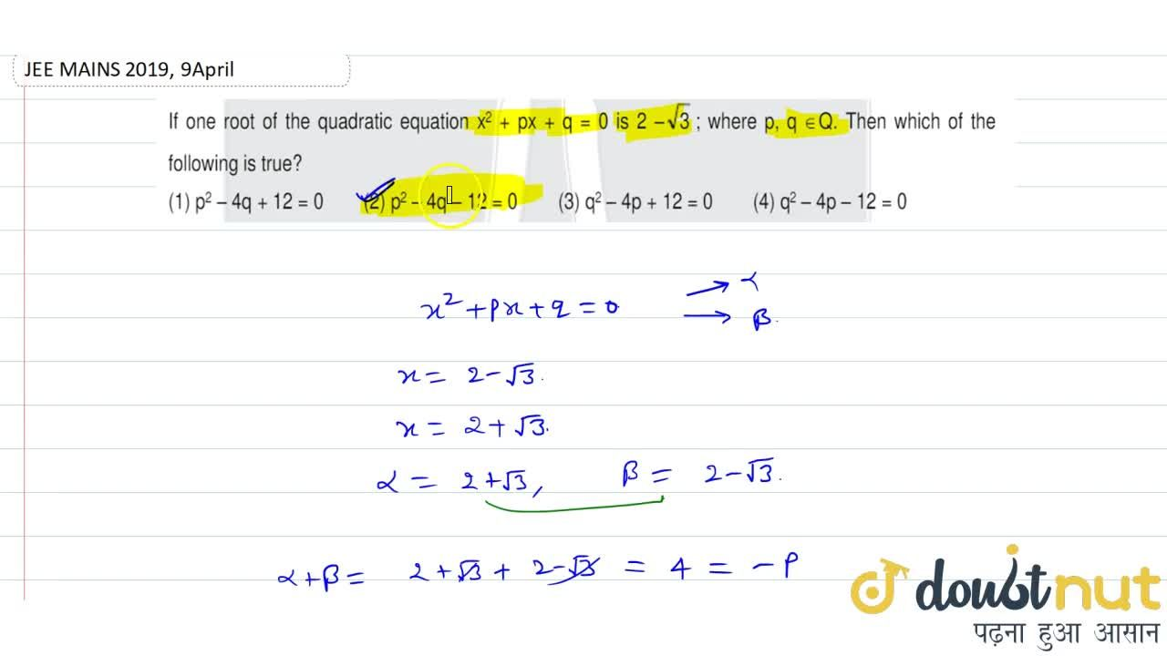 Solution for If one root of the quadratic equation x^(2)+px+q=