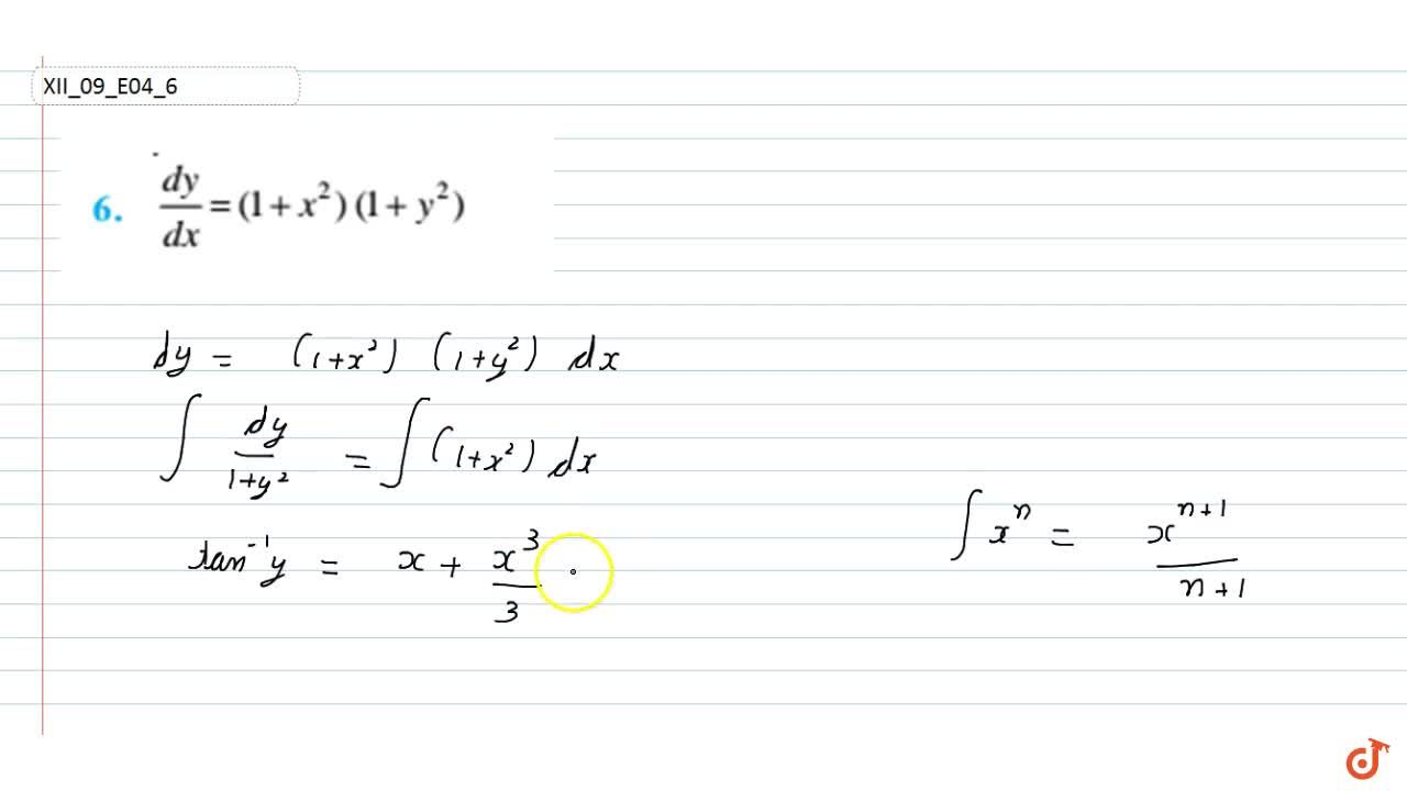 Find the general solution of  the differential equations (dy),(dx)=(1+x^2)(1+y^2)