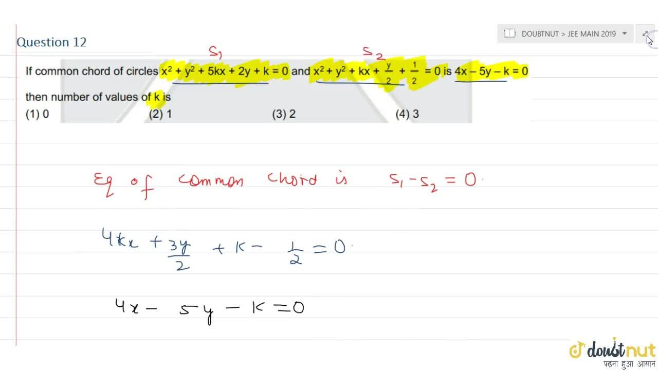 Solution for If common chord of cicles x^(2)+y^(2)+5kx+2y+k=0