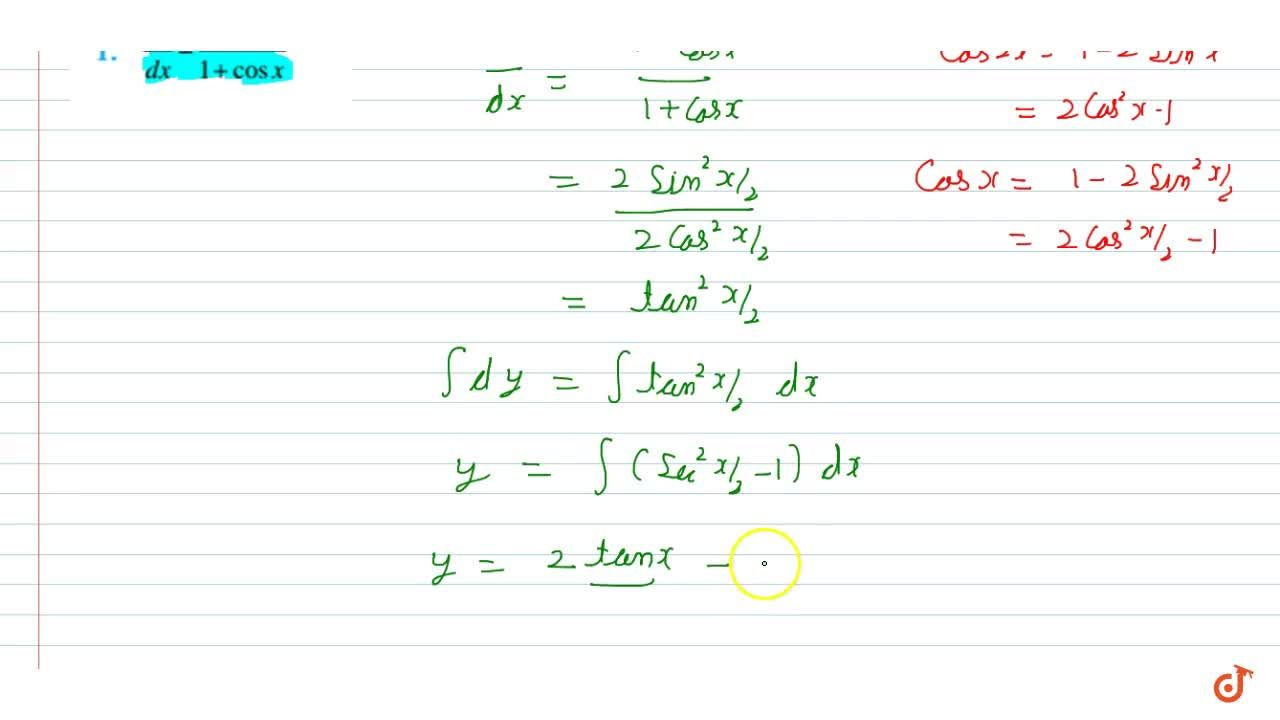 Find the general solution of  the differential equations (dy),(dx)=(1-cosx),(1+cosx)