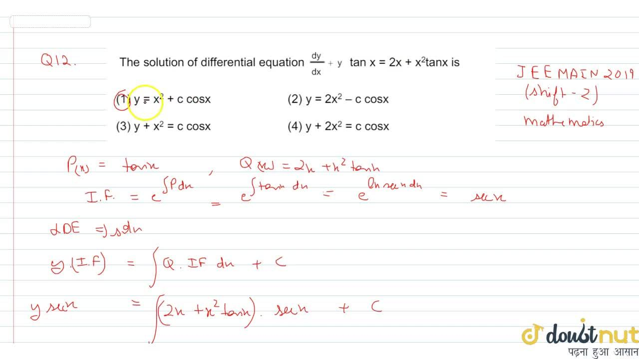 Solution for The solution differential equation (dy),(dx)+ytan