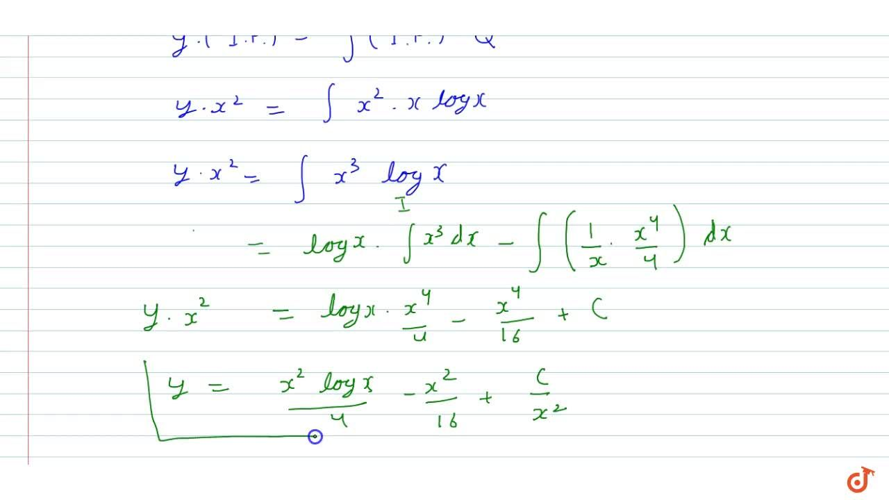 Find the general solution of the  differential equations:x(dx),(dy)+2y=x^2logx