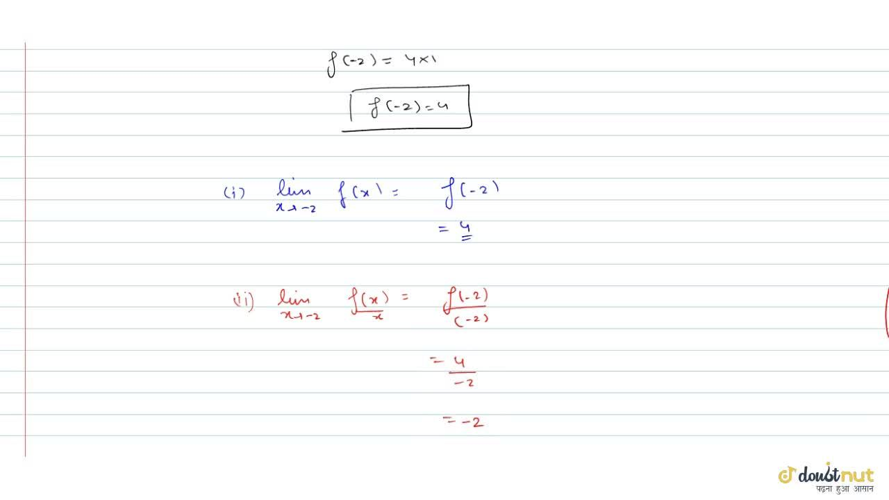 Solution for If lim_(x rarr -2) (f(x)),x^2=1, find (i) lim_(