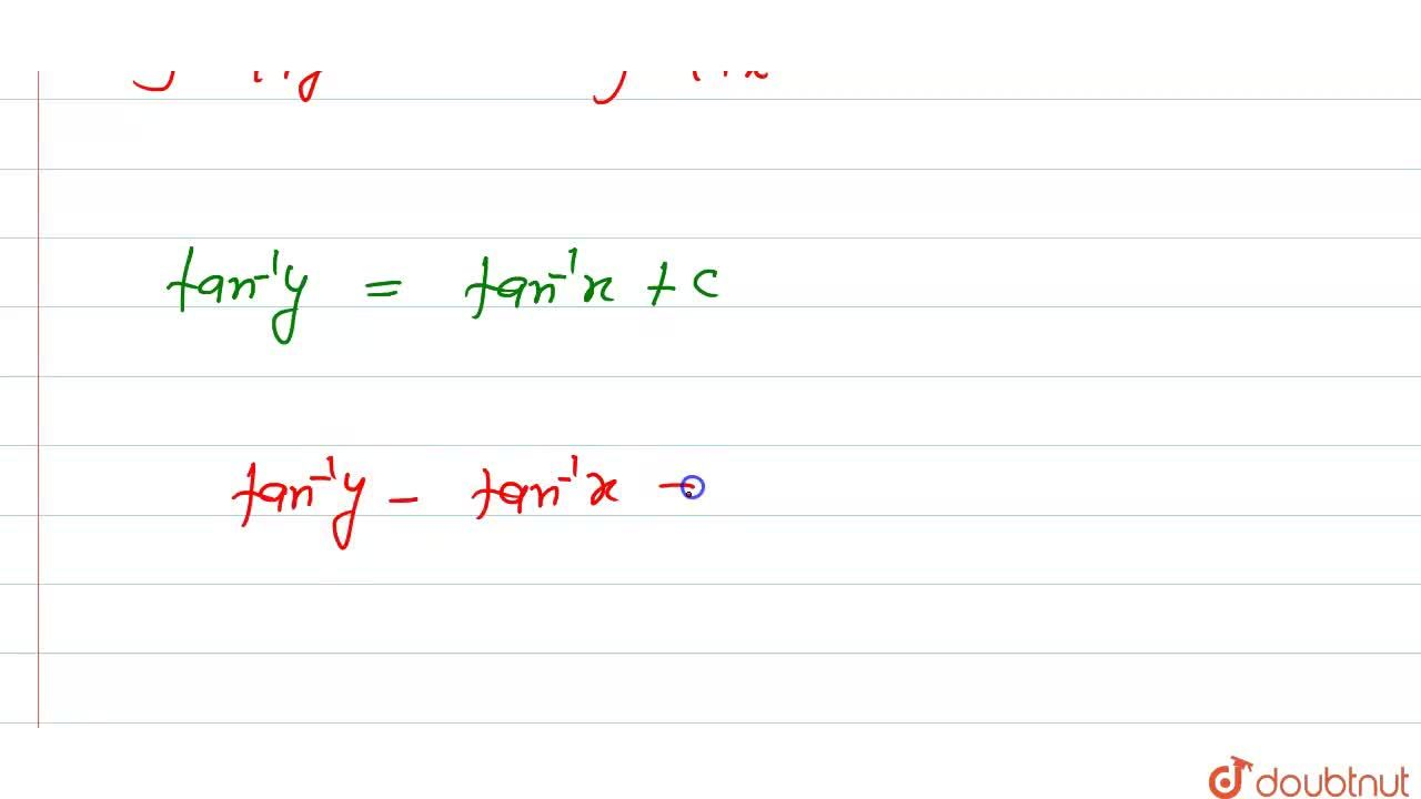Solution for अवकल समीकरण (dy),(dx)= (1+y^(2)),(1+x^(2))  का