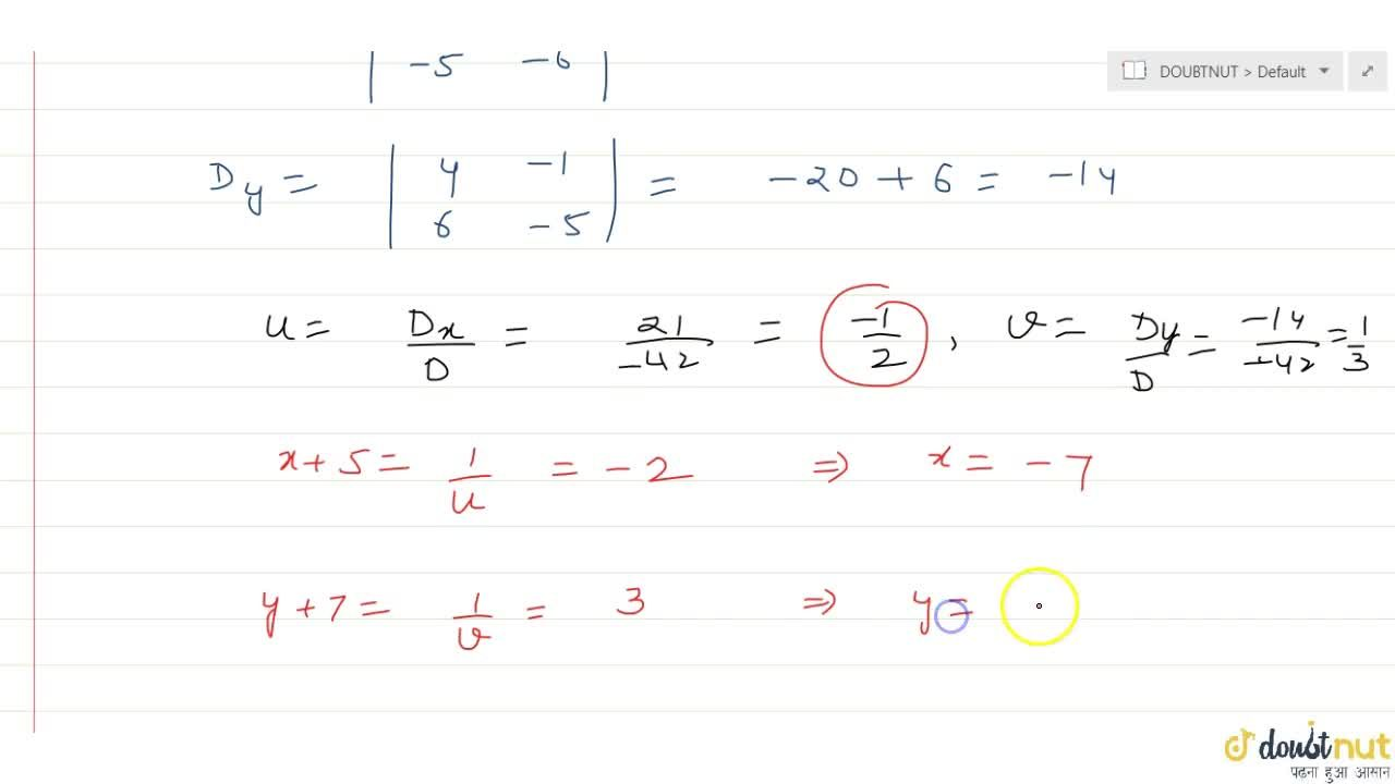 Solution for Solve using Cramer's rule : 4,(x+5)+13,(y+7)=-1