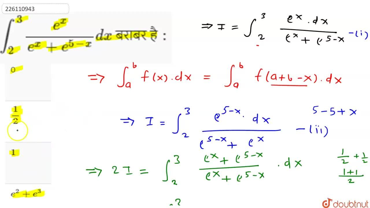 Solution for int_(2)^(3)(e^(x)),(e^(x)+e^(5-x)) dx बराबर है