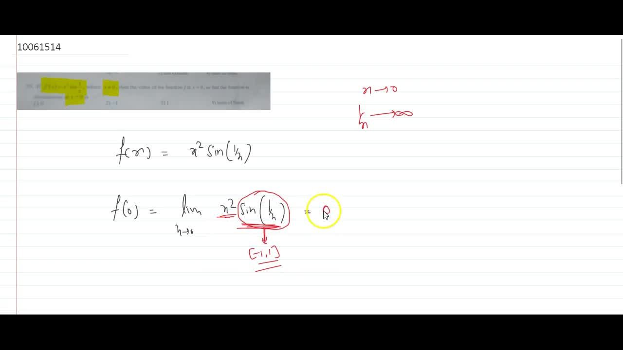 Solution for if f(x)=x^2sin(1,x) , x!=0  then the value of th