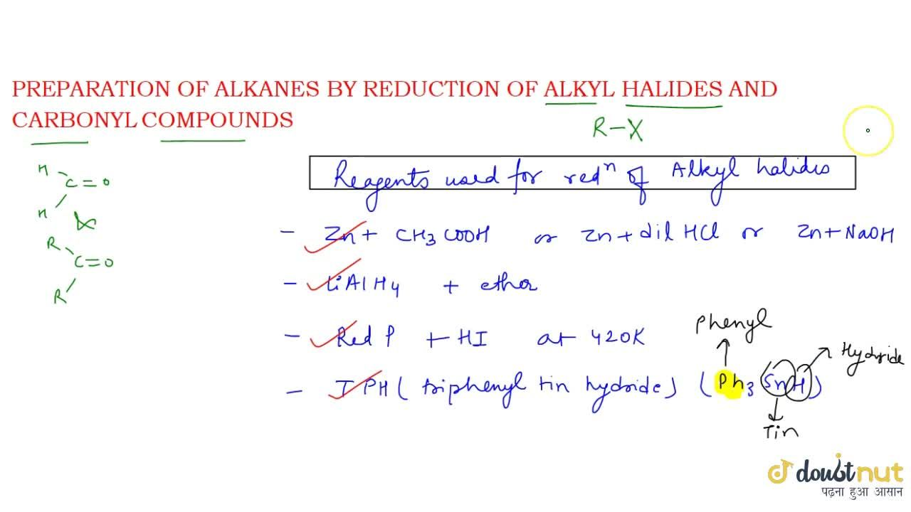 Solution for REDUCTION OF ALKYL HALIDE & CARBONYL COMPOUND