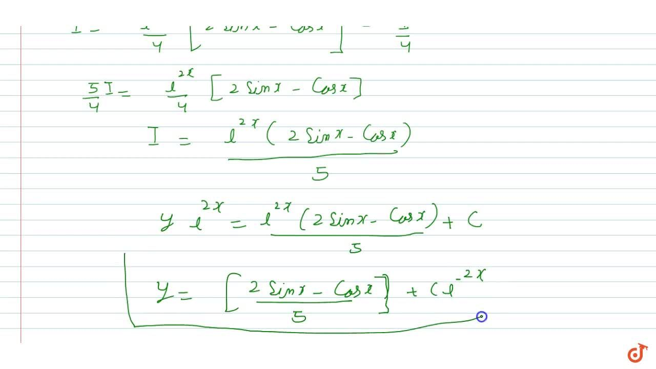 Find the general solution of the  differential equations:(dx),(dy)+2y=sinx