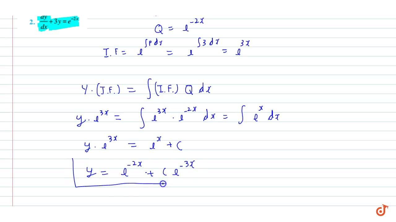 Find the general solution of the  differential equations:(dx),(dy)+3y=e^(-2x)
