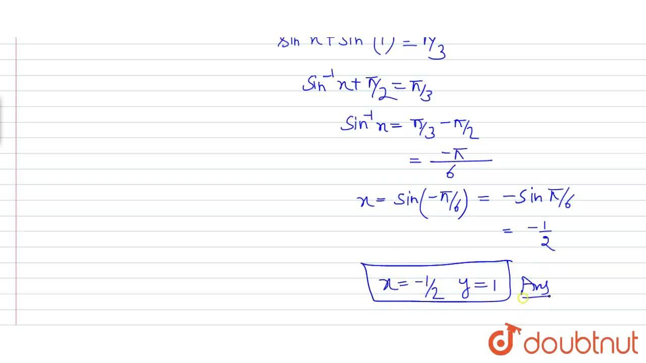 """Solution for इन समीकरण को हल कीजिये  sin^(-1)x+sin^(-1)y=pi,3"""""""