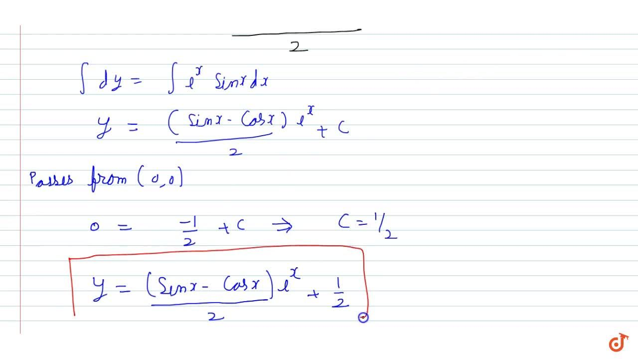 Find the equation of a  curve passing through the point (0, 0) and whose differentialequation is y^(prime)=e xsinx