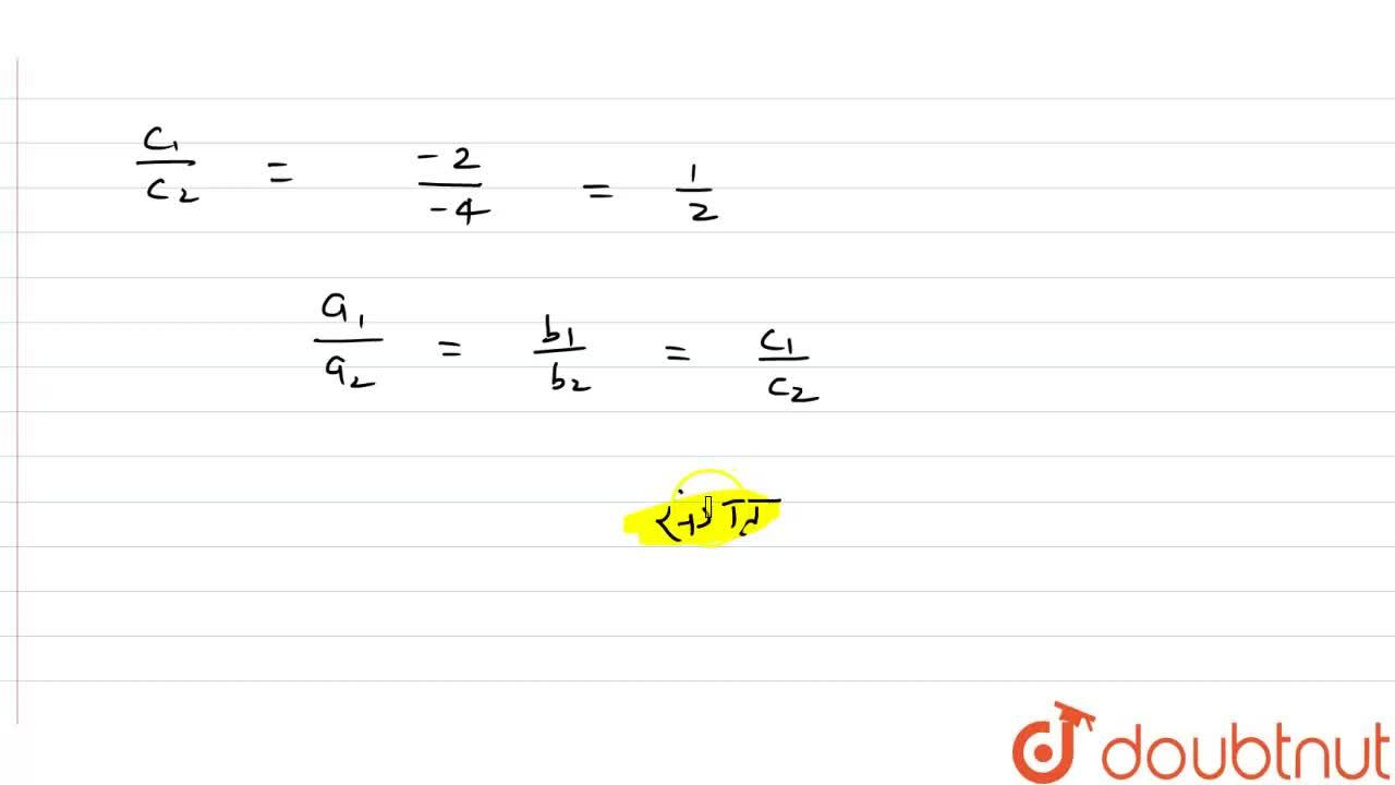 Solution for अनुपातो  a_1,a_2,b_1,b_2  और c_1,c_2    कि तुल