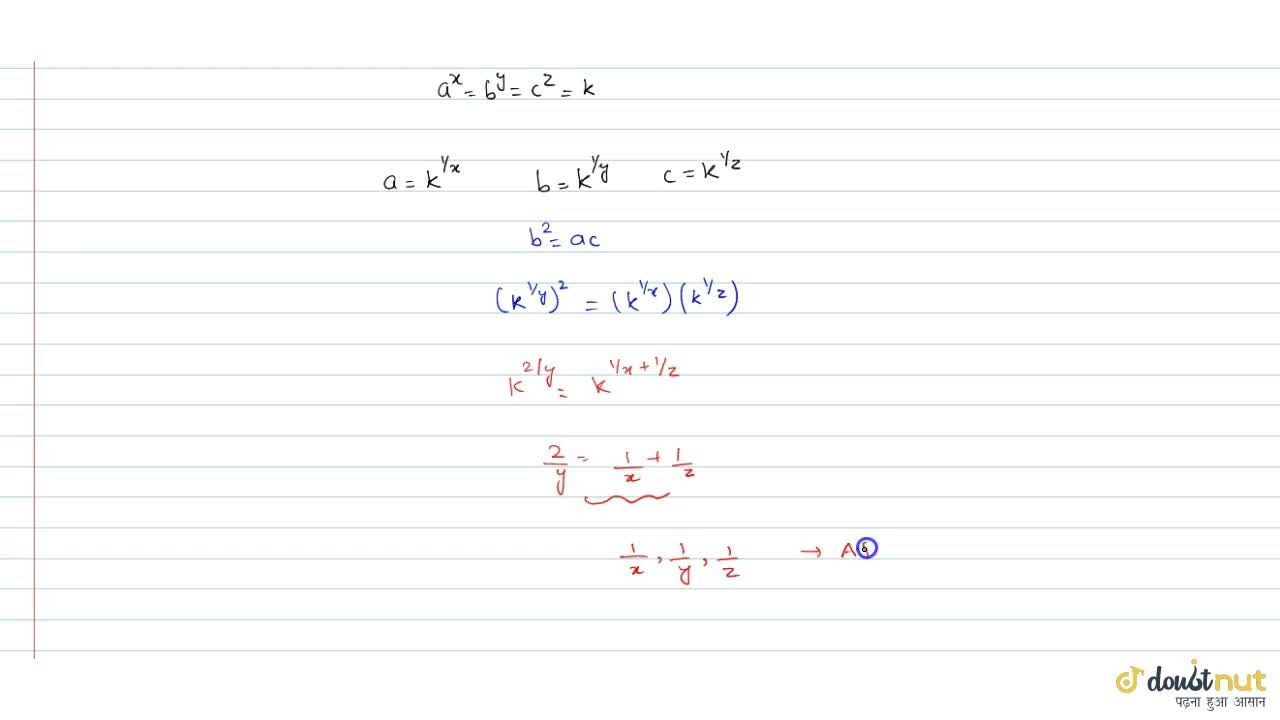 If a^x=b^y=c^z and a,b,c are in G.P. show that 1,x,1,y,1,z are in A.P.