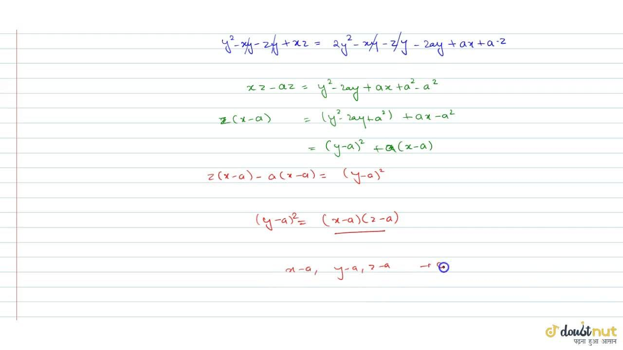 Solution for If reciprocals of (y-x),2(y-a), (y-z) are in A.P