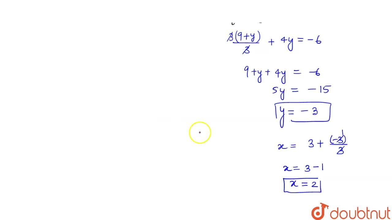 Solve the  following pair of linear equations by the elimination method and the  substitution method:(i)  x+y=5 and 2x -3y=4(ii) 2x+4y=10 and 2x- 2y=2(iii) 3x-5y -4=0 and  9x=2y+7 (iv) x,2+(2y),3=-1 and x-y,3=3