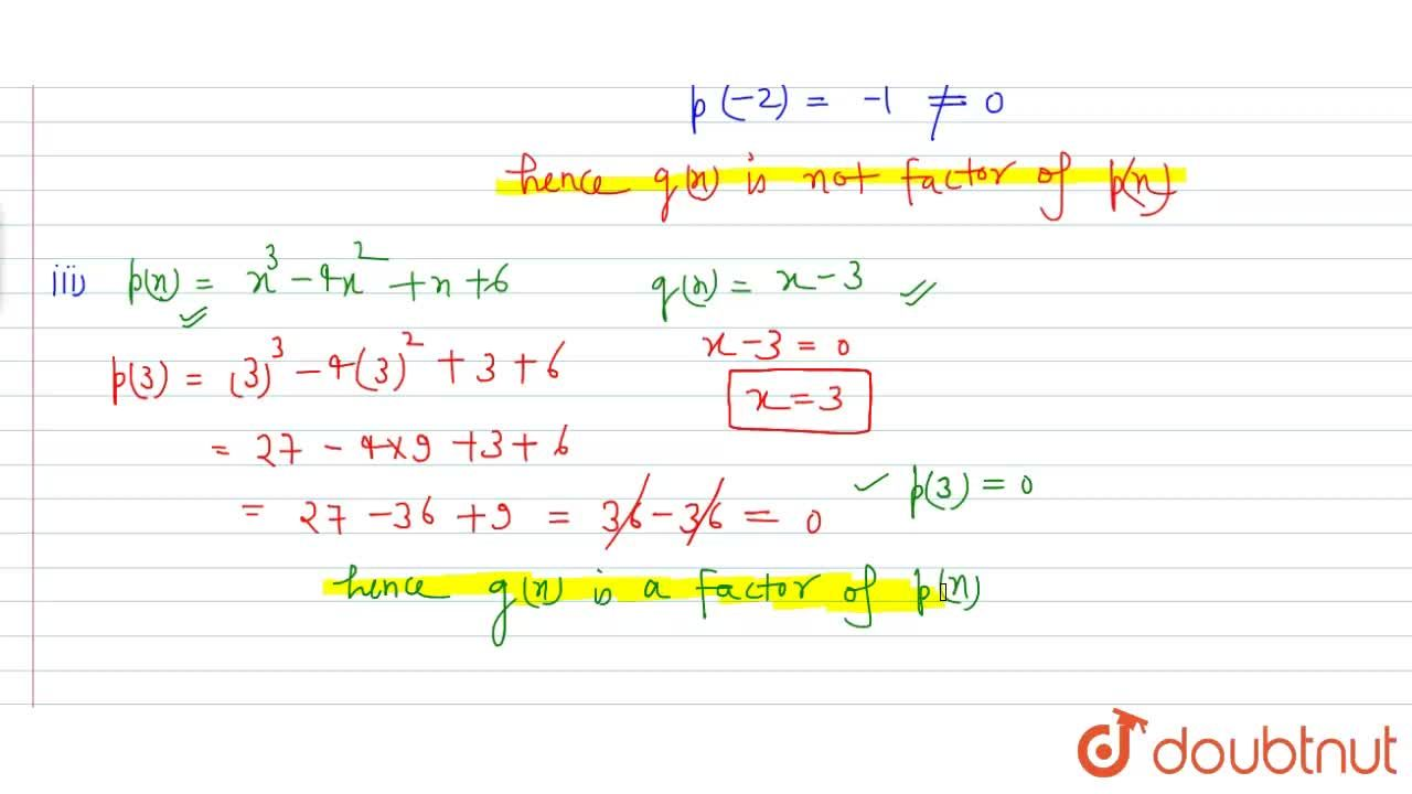 Use the Factor Theorem to determine  whether g(x) is a factor of p(x) in each of the following cases:(i) p(x)=2x^3+x^2-2x-1,g(x)=x+1 <br>(ii)  p(x)=x^3+3x^2+3x+1,g(x)=x+2<br>(iii) p(x)=x^3+4x^2+x+6,g(x)=x-3