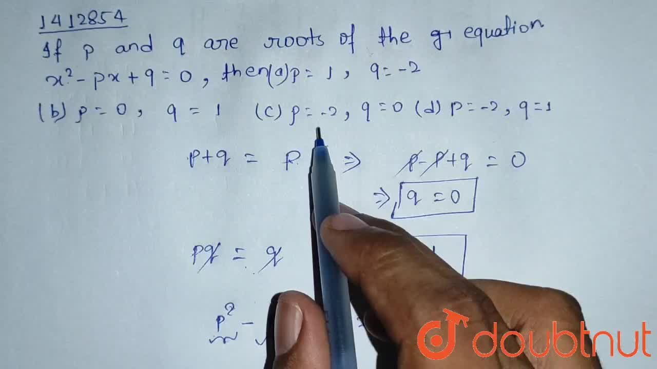 Solution for If p and q are the   roots of the equation x