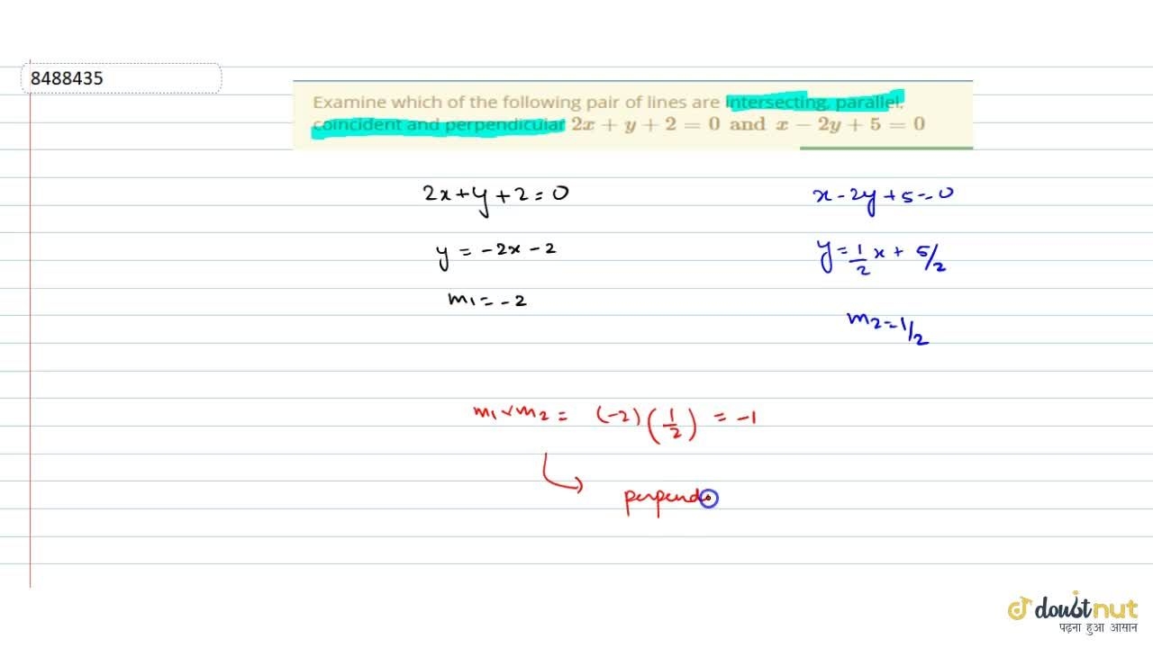 Solution for Examine which of the following pair of lines are i