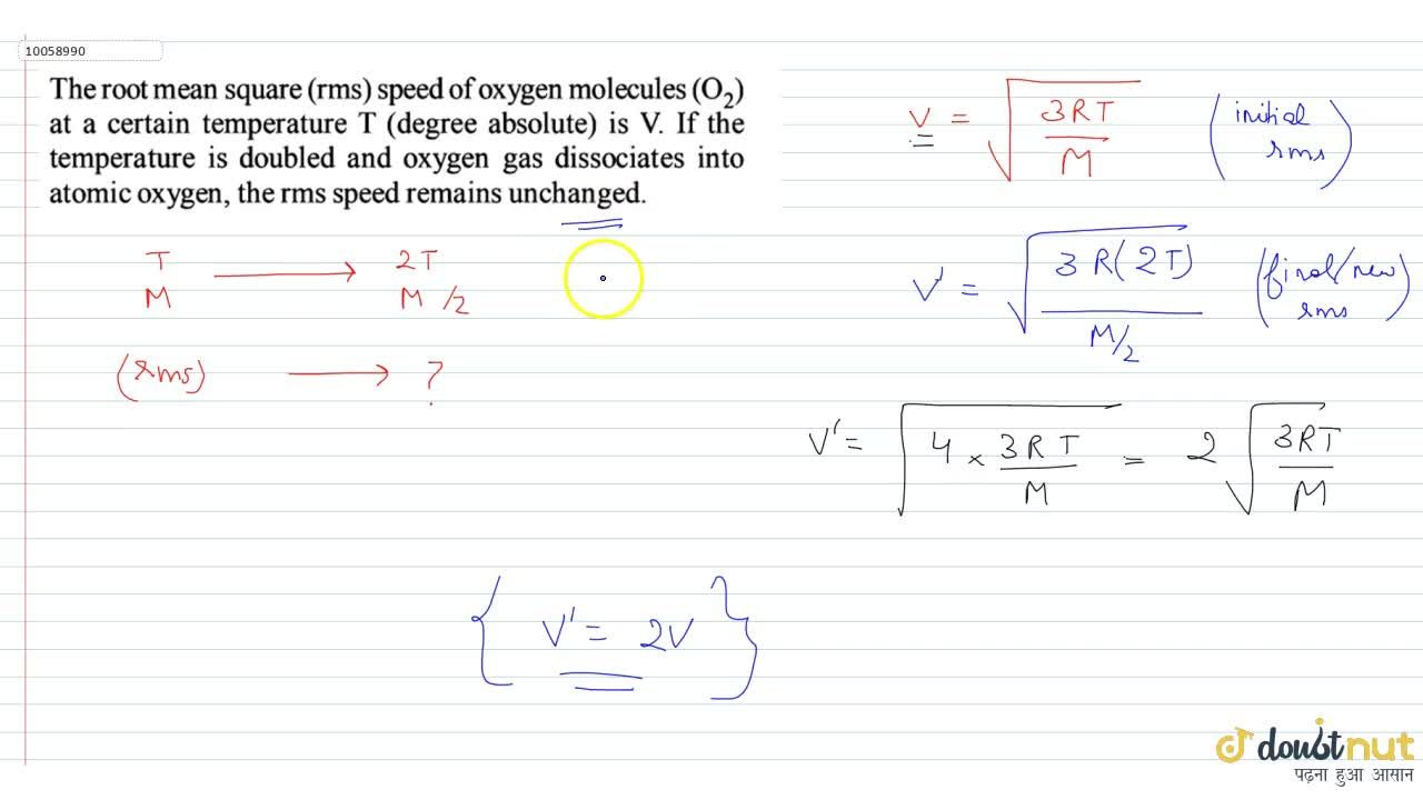 Solution for The root mean square (rms) speed of oxygen molecul