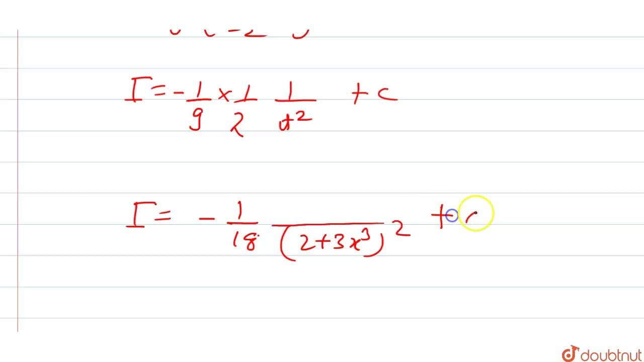 Solution for int(x^(2)),((2+3x^(3))^(3))dx का मान ज्ञात कीजिए