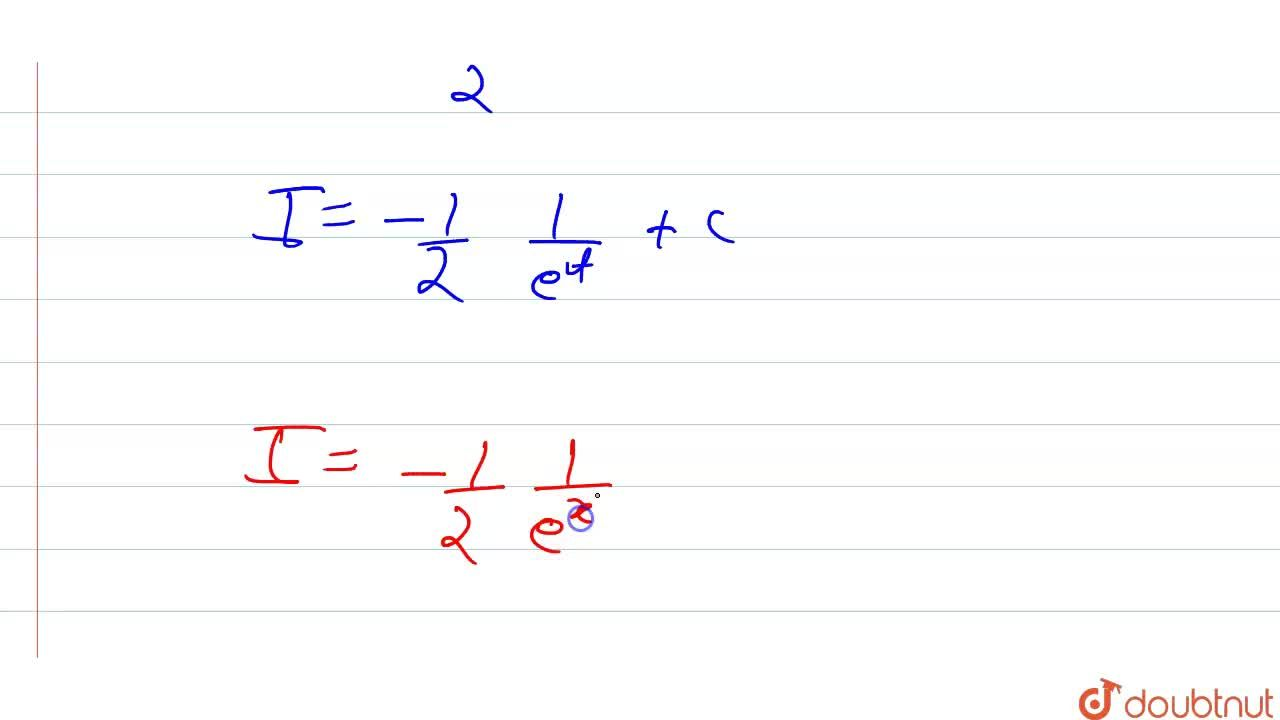 Solution for int(x),(e^(x^(2)))dx का मान ज्ञात कीजिए |