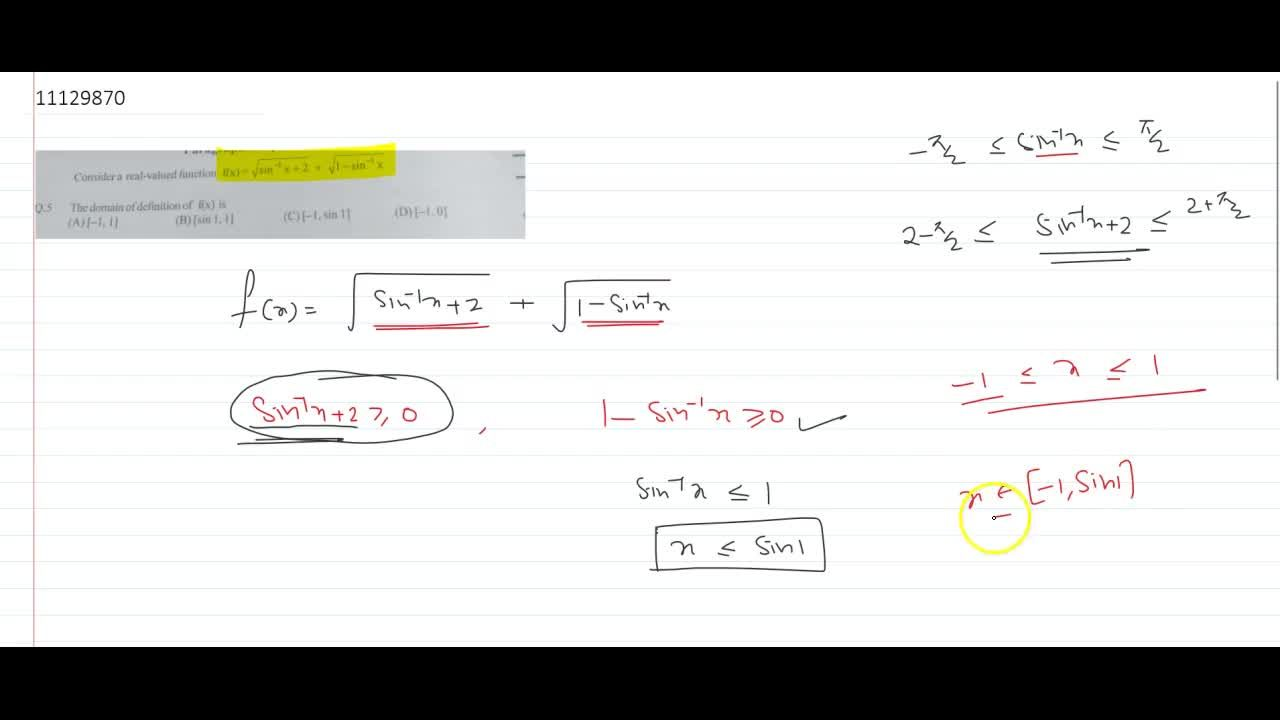 Consider a real-valued function f(x)= sqrt(sin^-1 x + 2) + sqrt(1 – sin^-1x) then The domain of definition of f(x) is