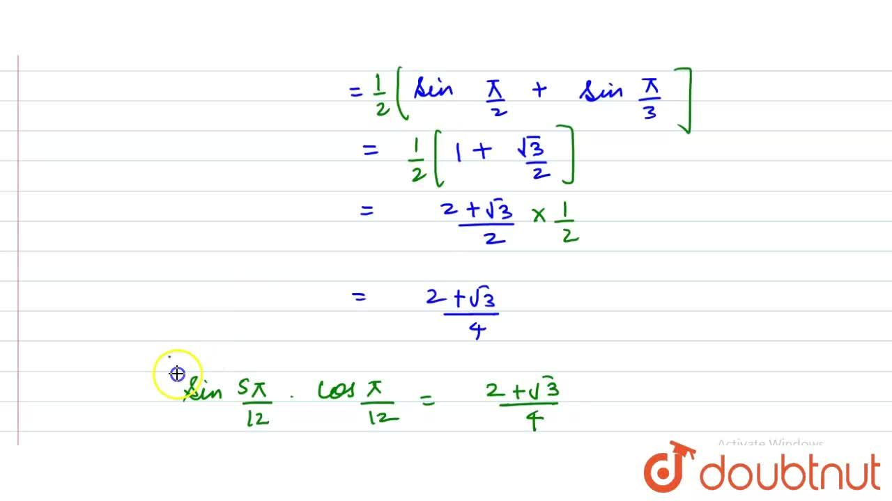 """Solution for """"sin""""(5pi),(12)*""""cos""""(pi),(12) का मान . . . . ."""